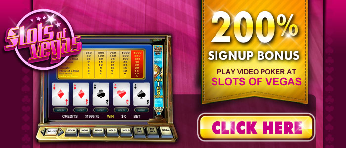 Slots of Vegas 200% bonus to play Video Poker